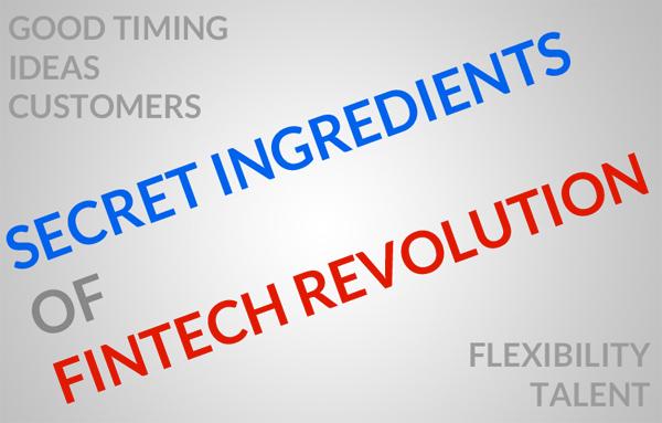 Secret Ingredients of FinTech Revolution