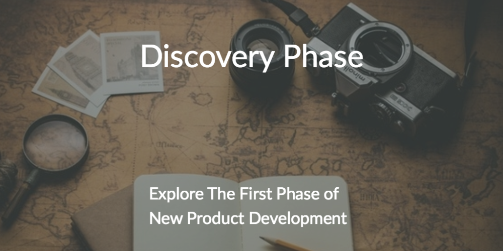 Discovery Phase: First Phase of Innovative Product Development