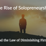 Solopreneur: Why Is This Recent Business Trend Growing?