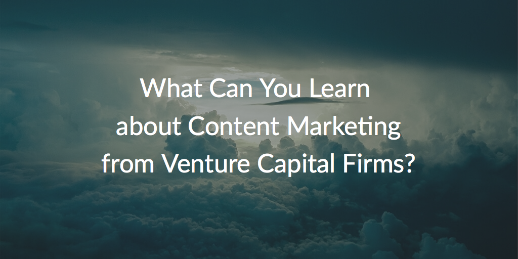 Venture Capital & Content Marketing