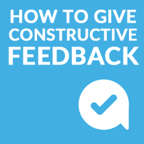 Give constructive feedback
